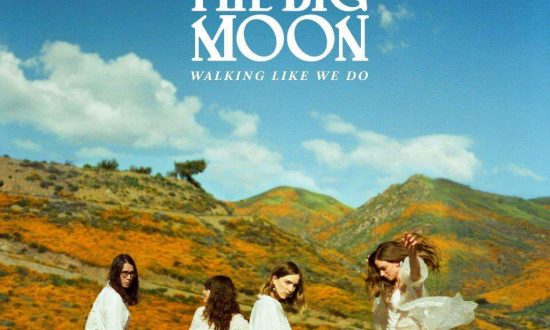 The Big Moon - cover from their new Album 'Walking Like We Do'